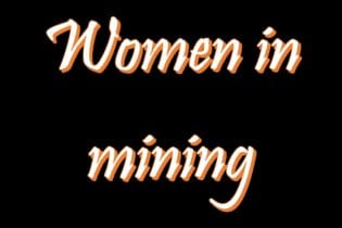 Getting to know women in mining: Part two